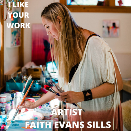 Faith Evans Sills: Creating an Art Practice that Aligns With the Life You Want