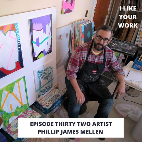Eps 32: Artist Phillip J Mellen-Generosity, Making, and Painting