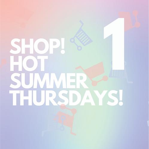 ONE - SHOP! HOT SUMMER THURSDAYS!
