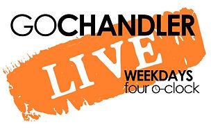 Go Chandler LIVE weekday 3.jpg