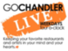 Go Chandler LIVE weekdays WITH WORDS.jpg