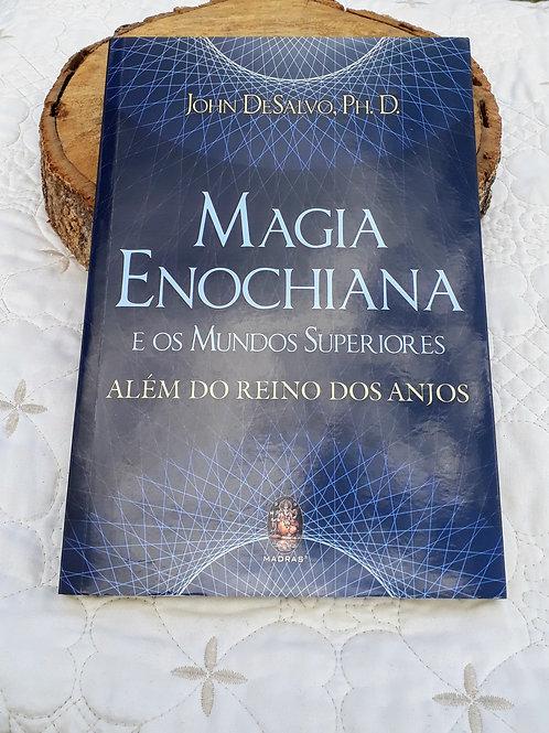 Magia Enochiana e os Mundos Superiores além do Reino dos Anjos