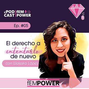 Podcast fEMPOWER Episodio 5.png