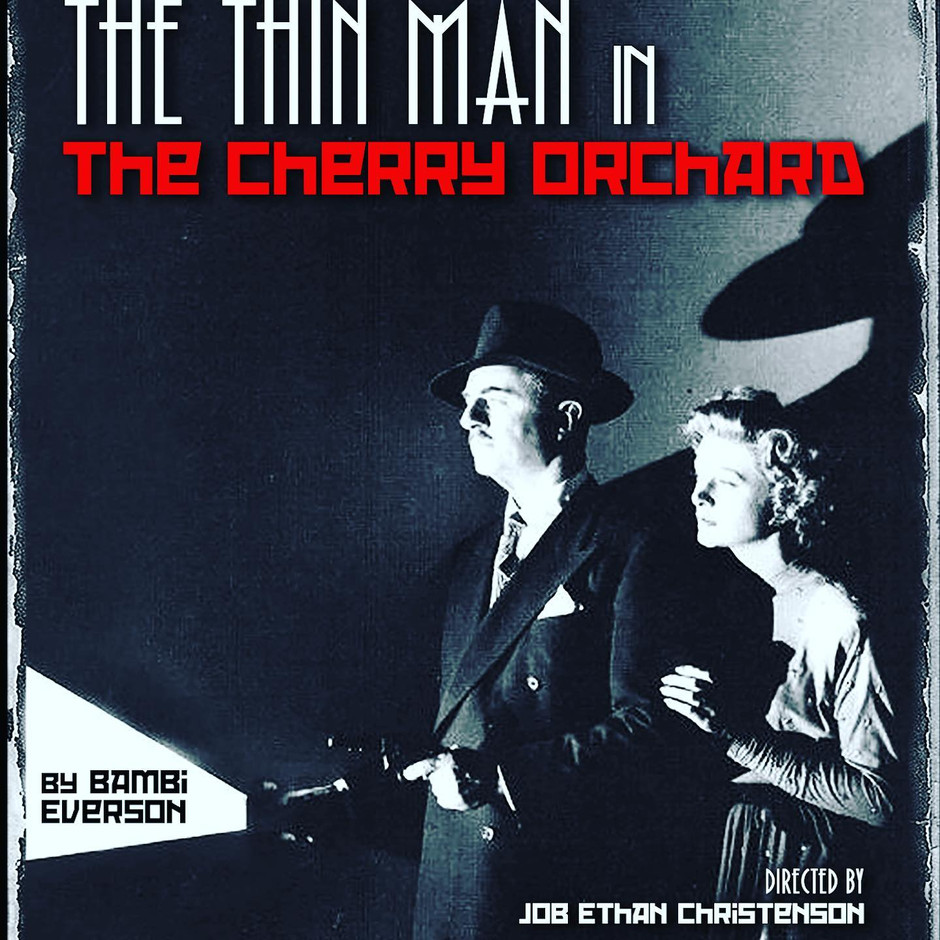 TheThin Man and The Cherry Orchard