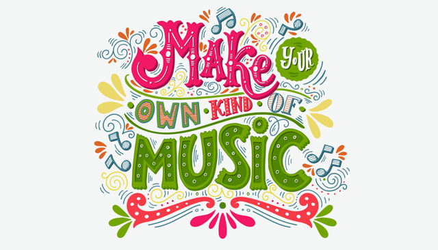 Make Your Own Kind Music