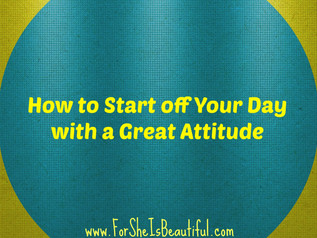 How to Start off Your Day with a Great Attitude