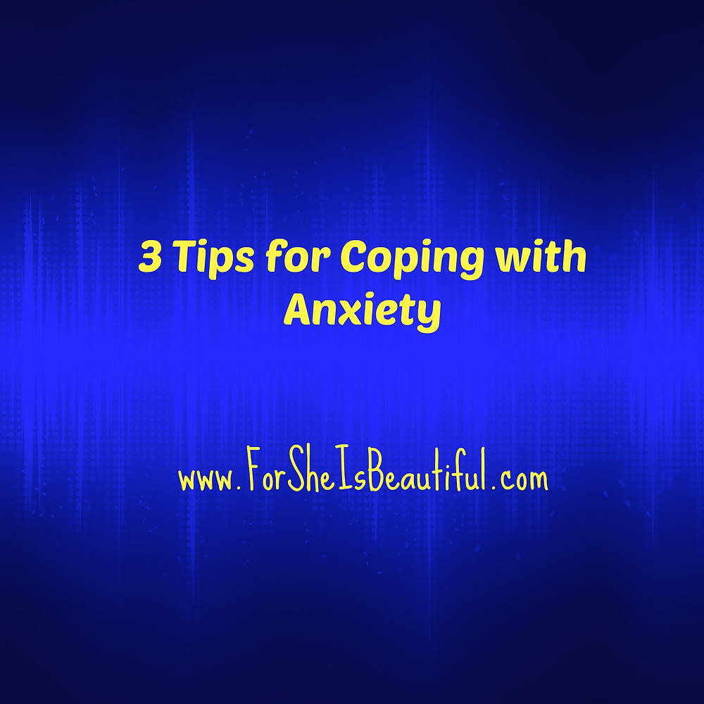 3 tips for coping with anxiety.jpg
