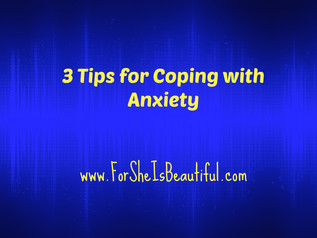 3 Tips for Coping with Anxiety