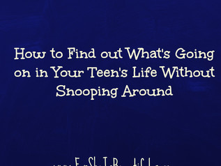 How to Find Out What's Going on in Your Teen's Life Without Snooping Around