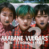 AKABANE VULGARS ON STRONG BYPASS 2018/2