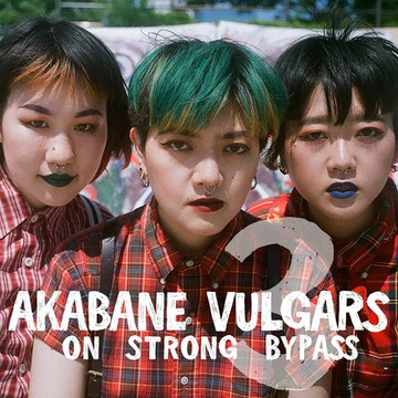 AKABANE VULGARS ON STRONG BYPASS 2018/2