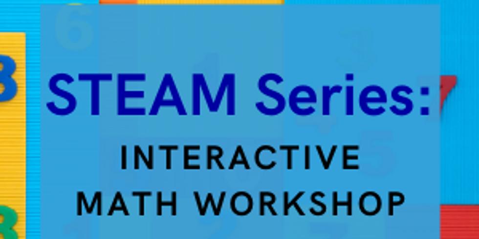 STEAM Series: Virtual, Interactive Math Workshop