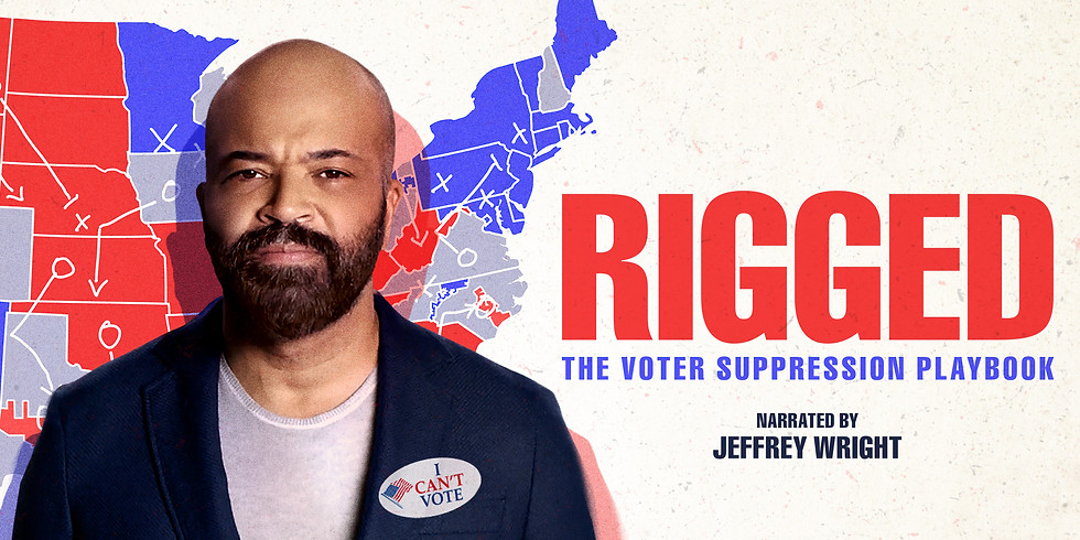 Rigged:The Voter Suppression Playbook Film Screening & Discussion