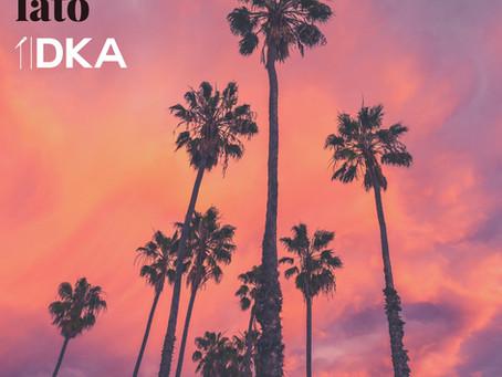 """DKA - """"Znowu lato"""" - czyli świeży utwór na lato"""