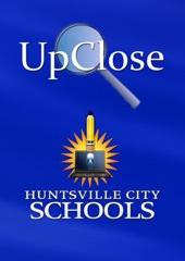 Huntsville City Schools UpClose