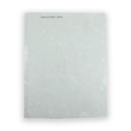 Fabrica 2007 - 2014 Book