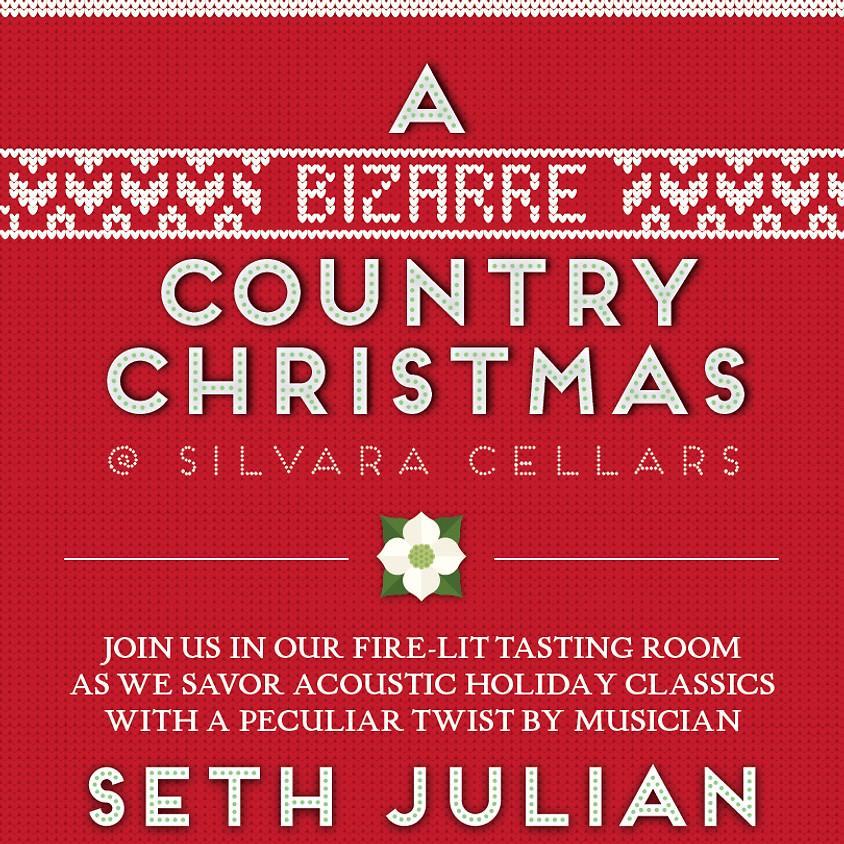 A Bizarre Country Christmas @ Silvara Cellars