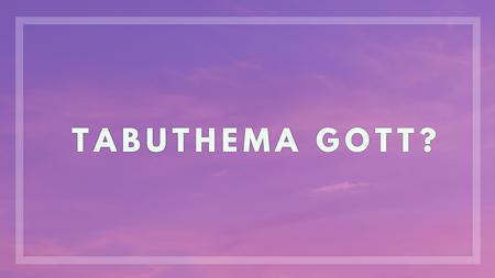 Tabuthema Gott 4.png