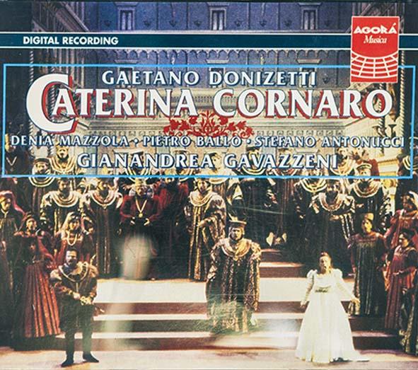 Denia Mazzola Gavazzeni Caterina Cornaro Donizetti G Gavazzeni