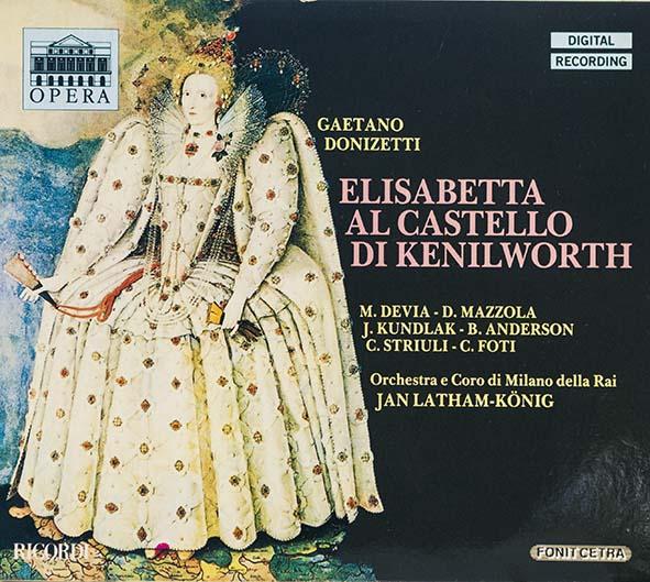 Denia Mazzola Gavazzeni Elisabetta al castello di Kenilworth Gaetano Donizetti