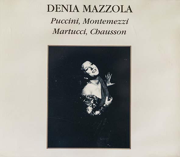 Denia Mazzola Gavazzeni Puccini Montemezzi Martucci Chausson