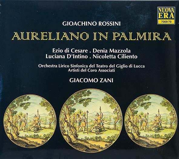 Denia Mazzola Gavazzeni Aureliano In Palmira Gioacchino Rossini