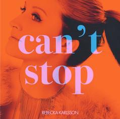 Rebecka Karlsson - Can´t Stop