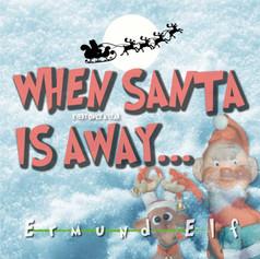 Ermund Elf - When Santa Is Away