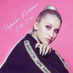 Rebecka Karlsson - Who I Am