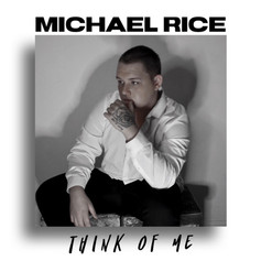 Michael Rice - Think Of Me