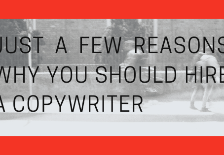 Just a few reasons why you should hire a copywriter.