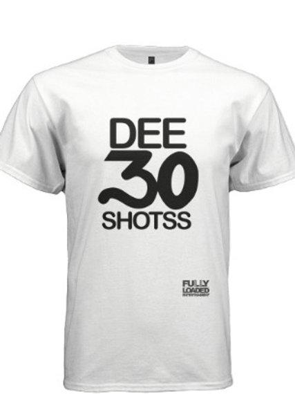 Dee30shotss White T-Shirt