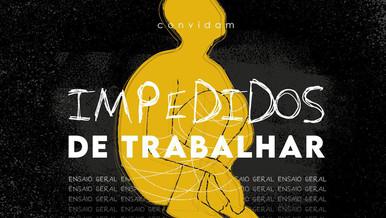 IMPEDIDOS DE TRABALHAR - ATO CÊNICO MOVIMENTA ARTISTAS DO DF