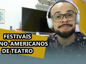 CONHEÇA ALGUNS FESTIVAIS LATINO-AMERICANOS DE TEATRO