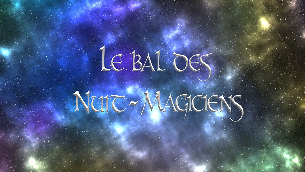 The Ball of Les Nuit-Magiciens