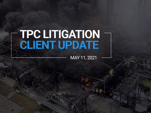 TPC Explosion Litigation Client Update | May 2021