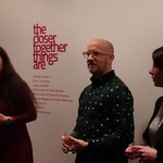 The Closer Together Things Are at the Owens Art Gallery, opening reception
