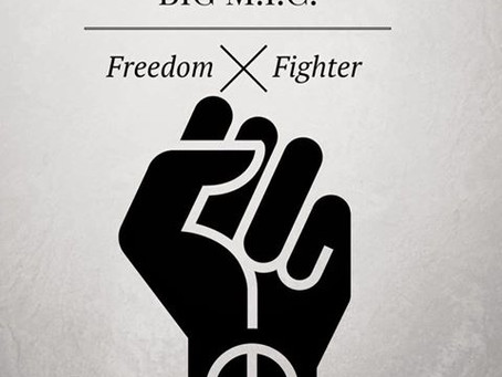 """Big M.I.C. Announces New Release """"Freedom Fighter EP"""""""