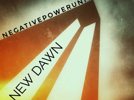 New Album! : NegativePowerUnit - A New Dawn EP