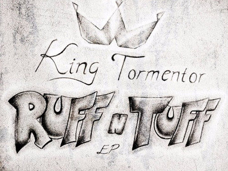 New Album! : King Tormentor - Ruff N Tuff
