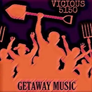 Album Review: Vicious 5150 - Getaway Music