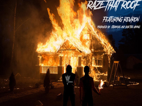 Fresh Trax!: Sirreal - Raze The Roof (ft Revron) [Prod. Starkore]