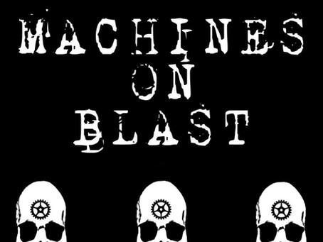 Machines On Blast Tease Something New!