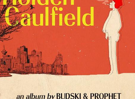New Album!: Bud-ski & theProphet - Holden Caulfield