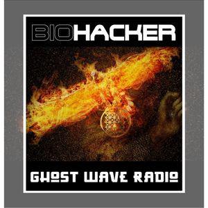 Biohacker & Ghostwave Radio Team Up For A Special Episode