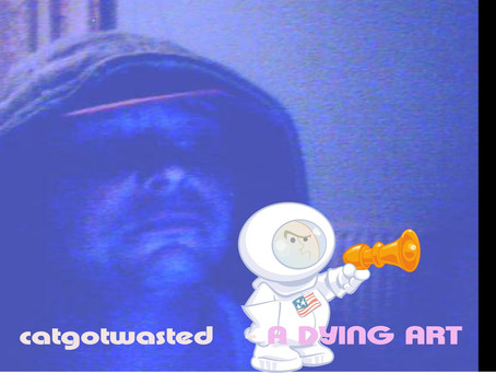 Fresh Trax! : Catgotwasted - A Dying Art