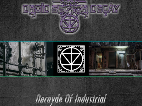 New Album!: Droid Sector Decay - Decayde Of Industrial