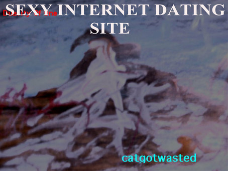 Fresh Trax! : Catgotwasted - Sexy Internet Dating Site