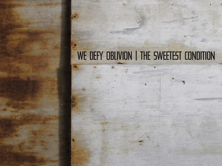 Review: The Sweet Condition - We Defy Oblivion