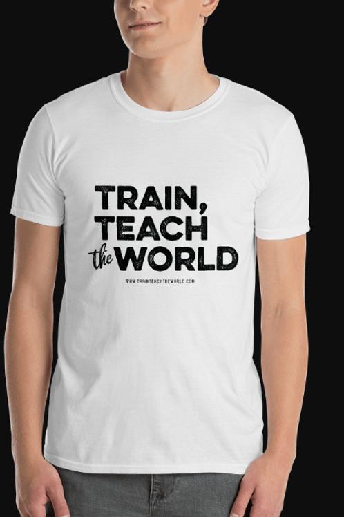 Train, Teach the World T-Shirt